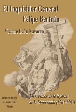 El Inquisidor General Felipe Bertrán. Un servidor de la Iglesia y la monarquía